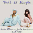 DAW-GUN - Work It Maybe (Carly Rae Jepson vs. Missy Elliott)