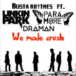 Paramore Vs. Busta Rhymes & Linkin Park - We made crush