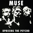 Muse - Uprising The Psycho (Mashup)