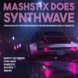Mashstix Does Synthwave - VOLUME 2 (Happy Cat Disco / STAR MAN / warezio / satis5d / SMASH)