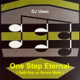 DJ Useo - One Step Eternal ( Split Enz vs Seven Wells )