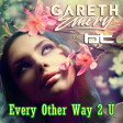 Every Other Way 2 U (Gareth Emery vs BT)