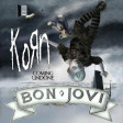 """Coming Undone or Alive"" (Bon Jovi vs. Korn)"