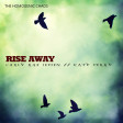 Rise Away (Mashup by The Homogenic Chaos)