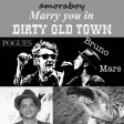 Marry you in dirty old town (Bruno Mars Vs The Pogues ) - (2011)