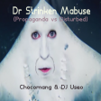 DJ Useo & Chocomang - Dr Strinken Mabuse (Propaganda vs Disturbed)