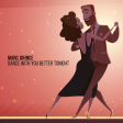 Marc Johnce - Dance With You Better Tonight