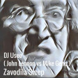 DJ Useo - Zavodila Sleep ( John Lennon vs Mike Geno )