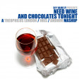 Need Wine & Chocolates Tonight (Theophilus London / INXS / Andhim)