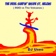 DJ Useo - The Devil Surfin' Inside St. Helens ( INXS vs The Volcanos )