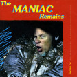 The Maniac Remains