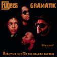 Ready or not for the Balkan Express (The Fugees vs Gramatik)