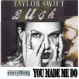 Everything You Made Me Do (Taylor Swift vs. Bush)