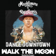 Dance Downtown (Walk the moon VS Macklemore & Ryan Lewis) (2015)