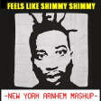 Feels Like Shimmy Shimmy (NYA Mashup) - Ol' Dirty Bastard + Calvin Harris
