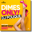 DJ Polique ft Follow ft J Luttrell ft Snoop Dogg - Dimes only (Bastard Batucada Centavo Remix)