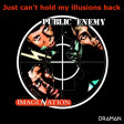 Imagination Vs. Public Enemy - Just can't hold my illusions back