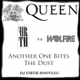 Queen vs Wolfire - Another One Bites The Dust (DJ Firth Bootleg)