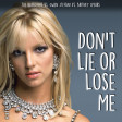 Don't Lie Or Lose Me (The Bleachers vs. Gwen Stefani vs. Britney Spears)