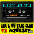 Sunz of Man from the Royal Fam (IAM & Wu Tang Clan vs Aquasky)