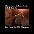 You Can't Hold My Mashups (Macklemore & Ryan Lewis vs Fall Out Boy)