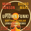 Mark Ronson feat. Bruno Mars - Uptown Funk (Rhythm Scholar Jungle Funk Remix)