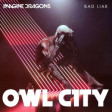 """Bad Liarflies"" (Imagine Dragons vs. Owl City)"