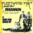 DAW-GUN - Right Now Rhiannon (Rihanna vs. Fleetwood Mac) [2013]