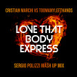 Cristian Marchi vs. TooManyLeftHands - Love That Body Express (Sergio Polizzi Mash Up Mix)