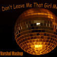 Don't Leave This Girl ( Kungs vs Cookin' on 3 Burners xThelma Houston)