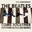 The Beatles - Come Together (Rhythm Scholar Remix)