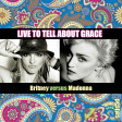 Britney vs Madonna - Live To Tell About Grace