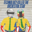 Technology Killed The Orchestra Star (The Buggles ft. Hans Zimmer vs. Daft Punk vs. Zack Hemsey)