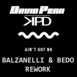 David Penn & KPD - Ain't Got No (Balzanelli & Bedo Rework)