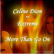More Than Go On (Celine Dion vs Extreme)