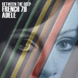 FRENCH 79 VS ADELE - Between the deep