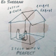 Ed Sheeran, Ariana Grande & Justin Bieber - Perfect & Stuck With U Mashup
