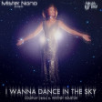 Mister Nono - I Wanna Dance In The Sky