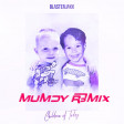 Blasterjaxx - Children of Today (Mumdy R3m1x )