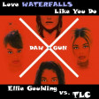 DAW-GUN - Love Waterfalls Like You Do (Ellie Goulding vs. TLC) [2015]