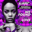 Rihanna vs Alan Walker - We Found Faded Love