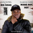 Big Shaq vs Snow Patrol - Mans Not Hot Chasing Cars (DJ Firth Mashup)