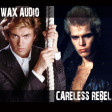 Careless Rebel (George Michael + Billy Idol)