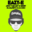 Eazy-E - Just Tah Let U Know (B.Major's S.E.D Mix)