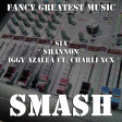 Fancy Greatest Music (Sia vs. Shannon vs. Iggy Azalea ft. Charli XCX)