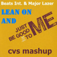 CVS - Lean On and Just Be Good (Beats Int. vs. Major Lazer) v1