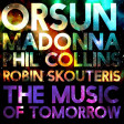 Robin Skouteris Vs Orsun / Madonna / Phil Collins - The Music Of Tomorrow