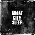 Deelirious Mashups - Ghost City Sleep (Adam Lambert/Taylor Swift/Alan Walker/Ed Sheeran)