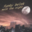 Funky Belek - Walk the night (Kavinsky vs. Johnny Cash vs. Justice)