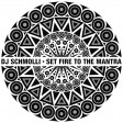 DJ Schmolli - Set Fire To The Mantra [2019]